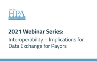 HPA Webinar: Interoperability - Implications of Date Exchange for Payors- Oct 6, 2021